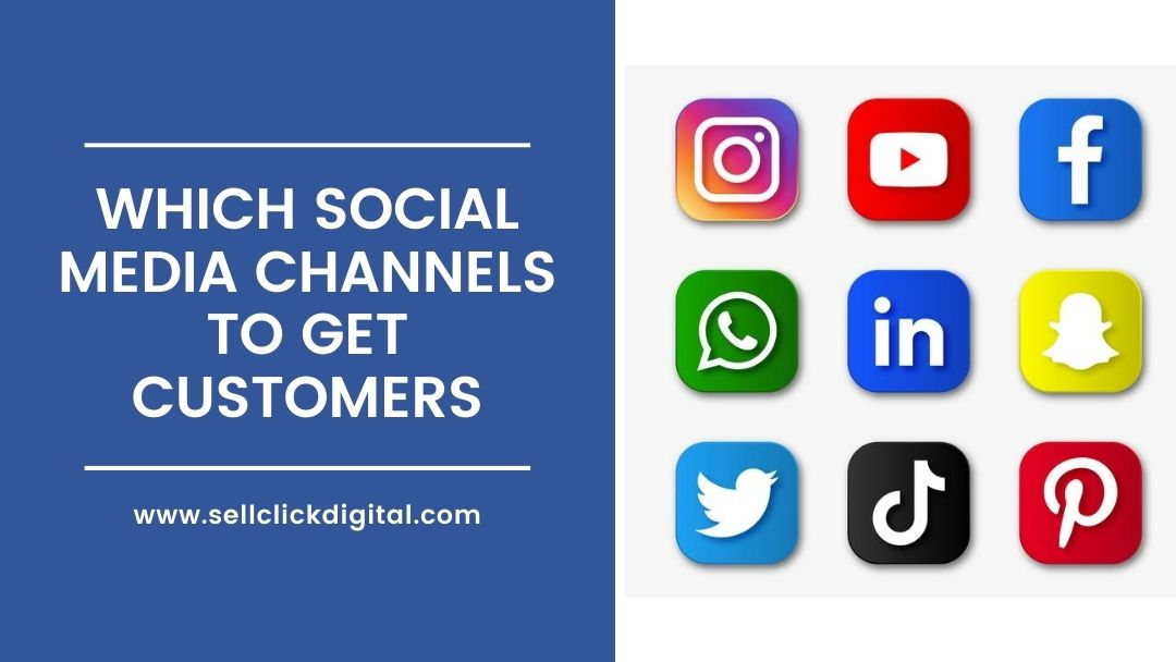 Which Social Media Channels To Get Customers