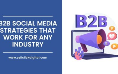 B2B Social Media Strategies that Work for Any Industry