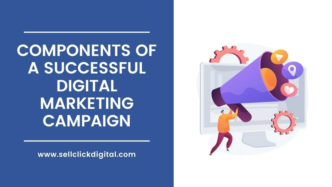 7 Components of a Successful Digital Marketing Campaign